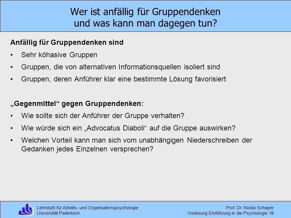 Lehrstuhl für Arbeits- und Organisationspsychologie Universität Paderborn Prof. Dr. Niclas Schaper Vorlesung Einführung in die Psychologie 18 Anfällig