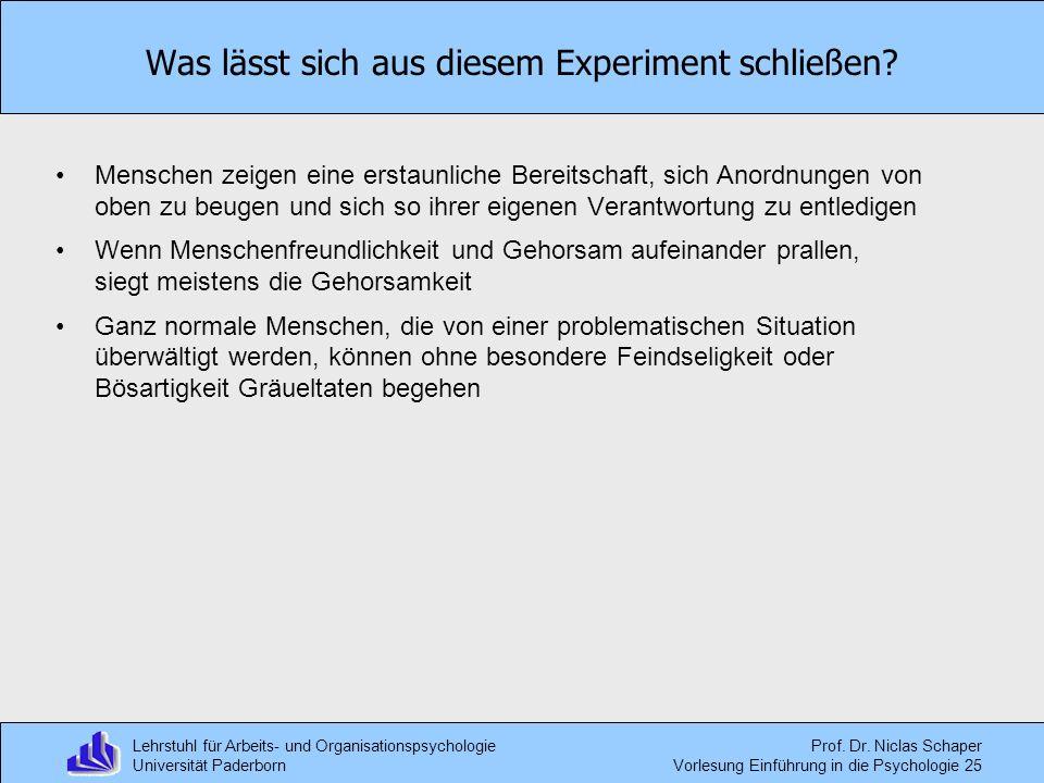 Lehrstuhl für Arbeits- und Organisationspsychologie Universität Paderborn Prof. Dr. Niclas Schaper Vorlesung Einführung in die Psychologie 25 Was läss