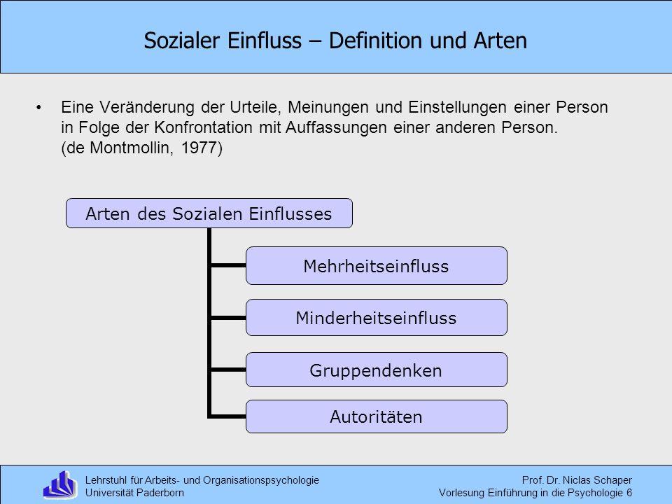 Lehrstuhl für Arbeits- und Organisationspsychologie Universität Paderborn Prof. Dr. Niclas Schaper Vorlesung Einführung in die Psychologie 6 Sozialer