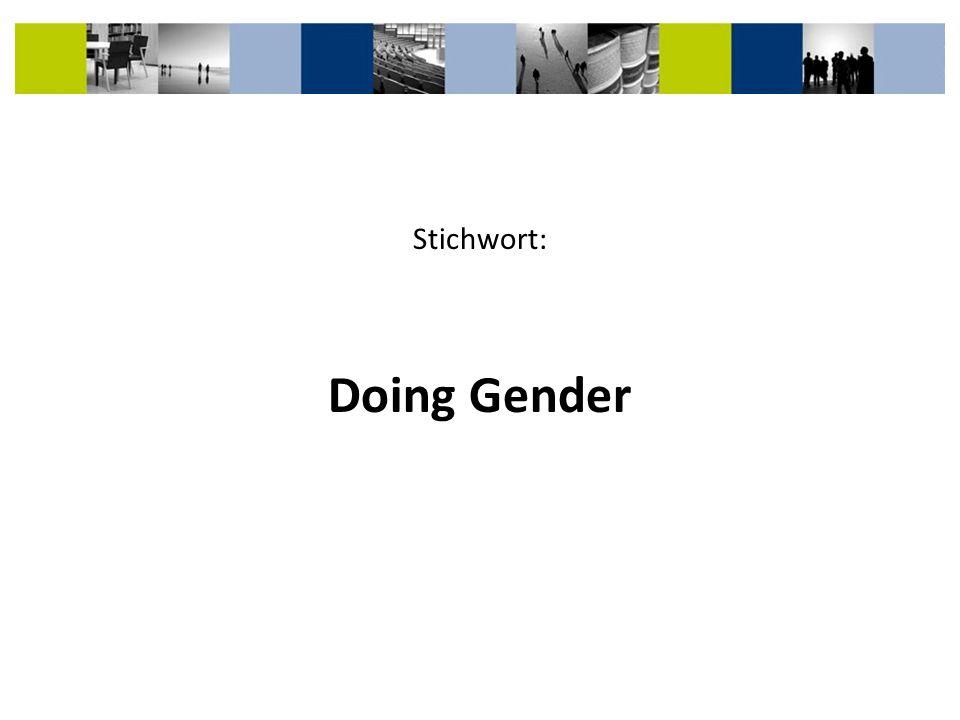 Stichwort: Doing Gender