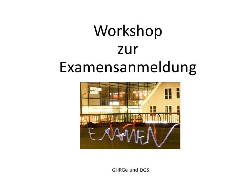 Workshop zur Examensanmeldung GHRGe und DGS