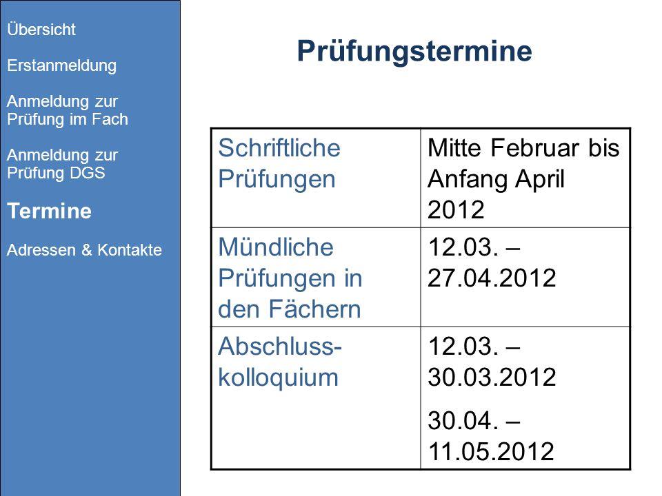 Schriftliche Prüfungen Mitte Februar bis Anfang April 2012 Mündliche Prüfungen in den Fächern 12.03. – 27.04.2012 Abschluss- kolloquium 12.03. – 30.03