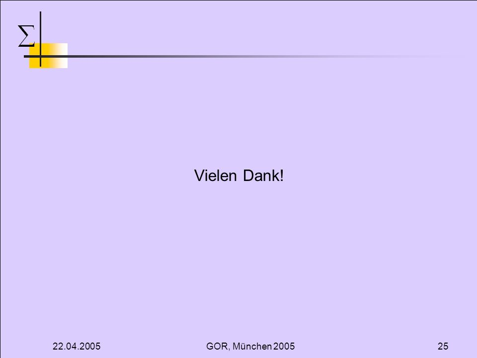 22.04.2005GOR, München 200525 Vielen Dank!