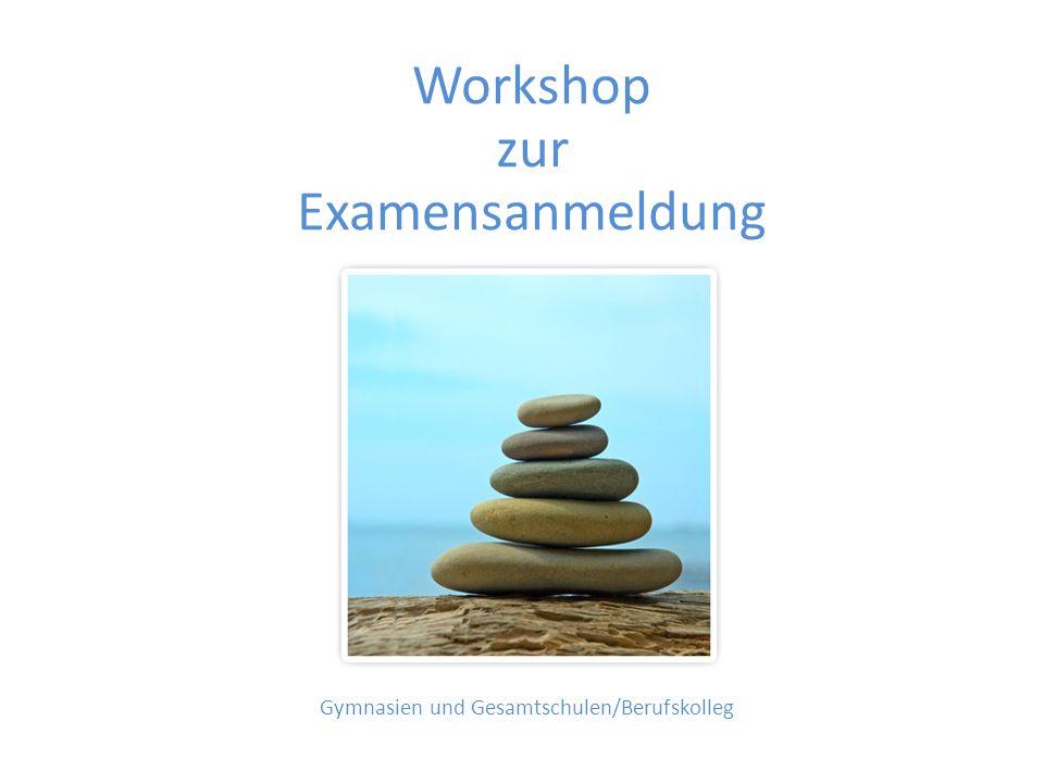 Workshop zur Examensanmeldung Gymnasien und Gesamtschulen/Berufskolleg