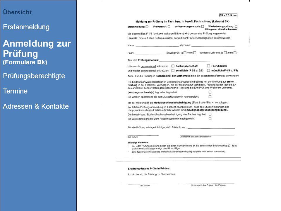 Übersicht Erstanmeldung Anmeldung zur Prüfung (Formulare Bk) Prüfungsberechtigte Termine Adressen & Kontakte