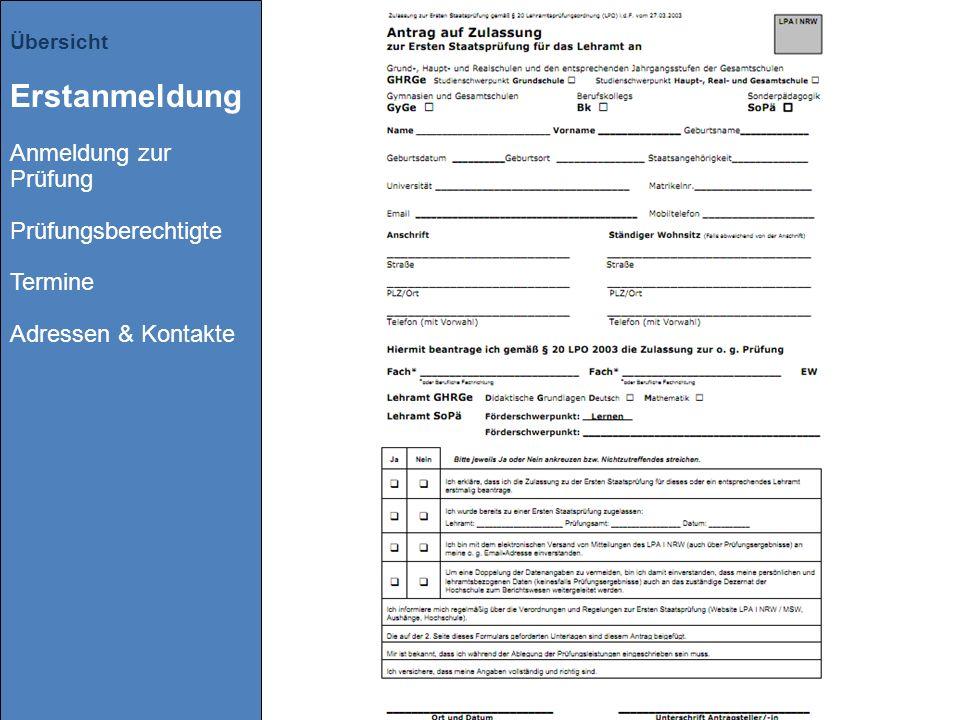 Übersicht Erstanmeldung Anmeldung zur Prüfung Prüfungsberechtigte Termine Adressen & Kontakte
