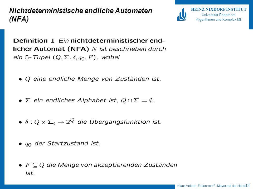 Klaus Volbert, Folien von F. Meyer auf der Heide 12 HEINZ NIXDORF INSTITUT Universität Paderborn Algorithmen und Komplexität Nichtdeterministische end