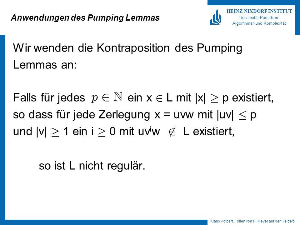 Klaus Volbert, Folien von F. Meyer auf der Heide 5 HEINZ NIXDORF INSTITUT Universität Paderborn Algorithmen und Komplexität Anwendungen des Pumping Le
