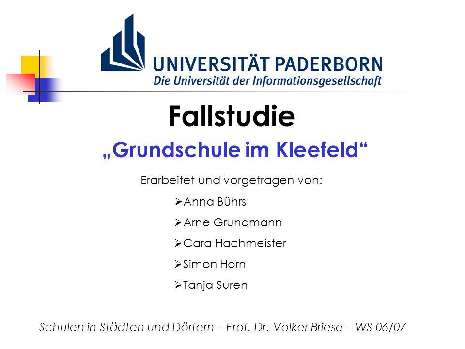 Fallstudie Grundschule im Kleefeld Schulen in Städten und Dörfern – Prof. Dr. Volker Briese – WS 06/07 Erarbeitet und vorgetragen von: Anna Bührs Arne