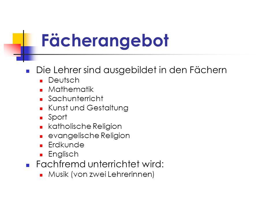Fächerangebot Die Lehrer sind ausgebildet in den Fächern Deutsch Mathematik Sachunterricht Kunst und Gestaltung Sport katholische Religion evangelisch
