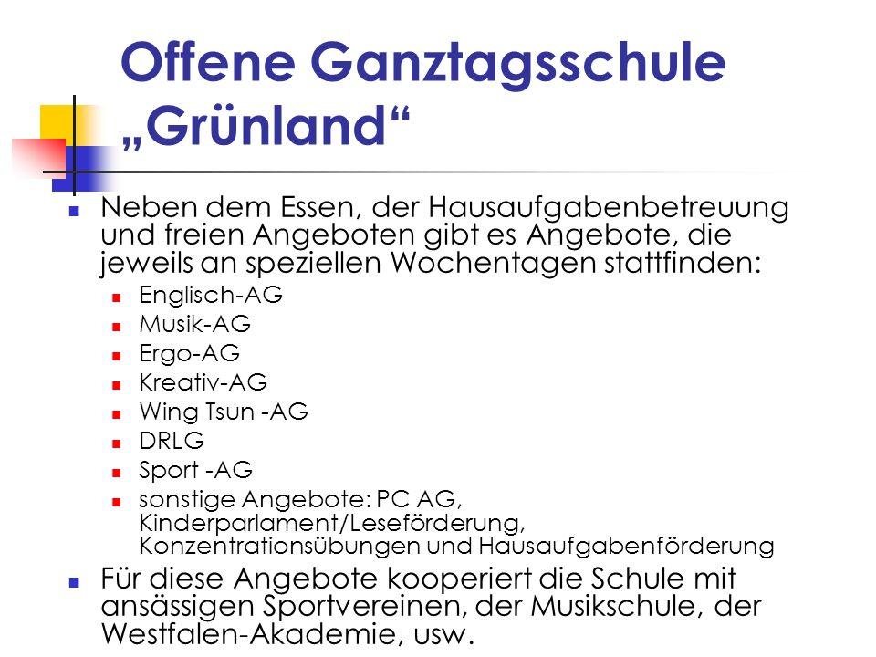 Offene Ganztagsschule Grünland Neben dem Essen, der Hausaufgabenbetreuung und freien Angeboten gibt es Angebote, die jeweils an speziellen Wochentagen
