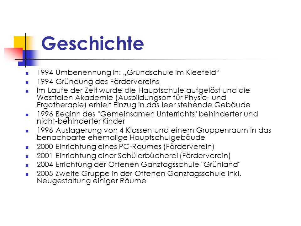 Geschichte 1994 Umbenennung in: Grundschule im Kleefeld 1994 Gründung des Fördervereins Im Laufe der Zeit wurde die Hauptschule aufgelöst und die West