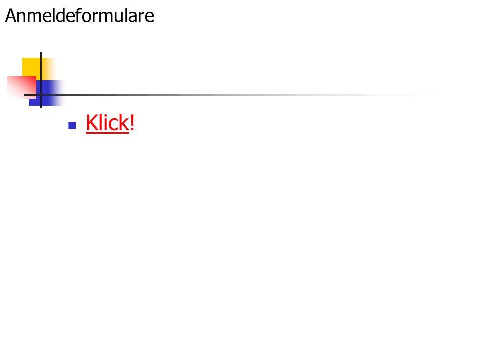 Anmeldeformulare Klick! Klick