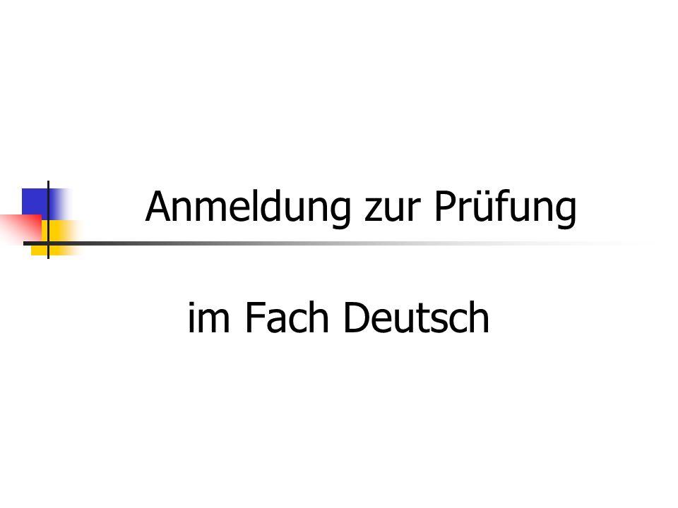 Anmeldung zur Prüfung im Fach Deutsch