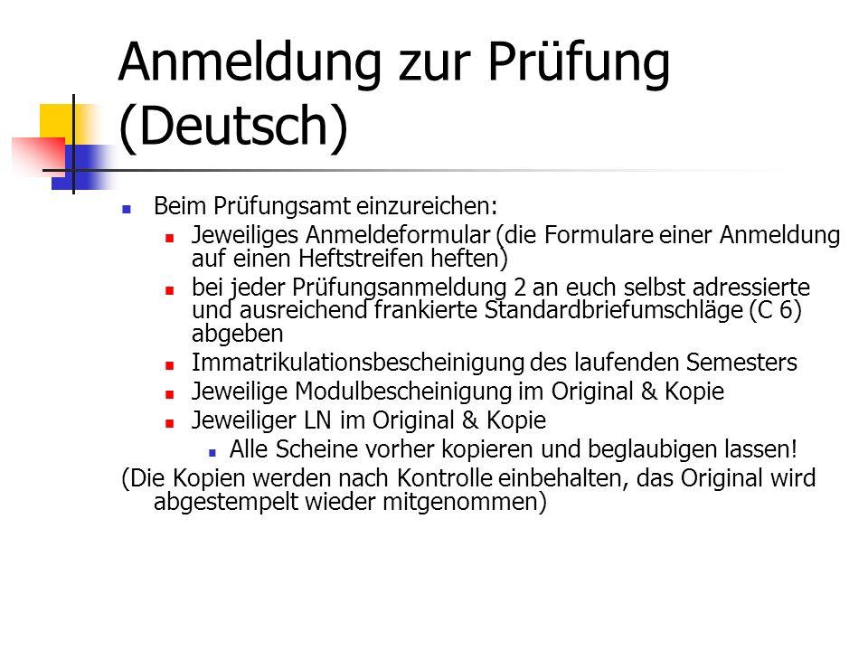 Anmeldung zur Prüfung (Deutsch) Beim Prüfungsamt einzureichen: Jeweiliges Anmeldeformular (die Formulare einer Anmeldung auf einen Heftstreifen heften