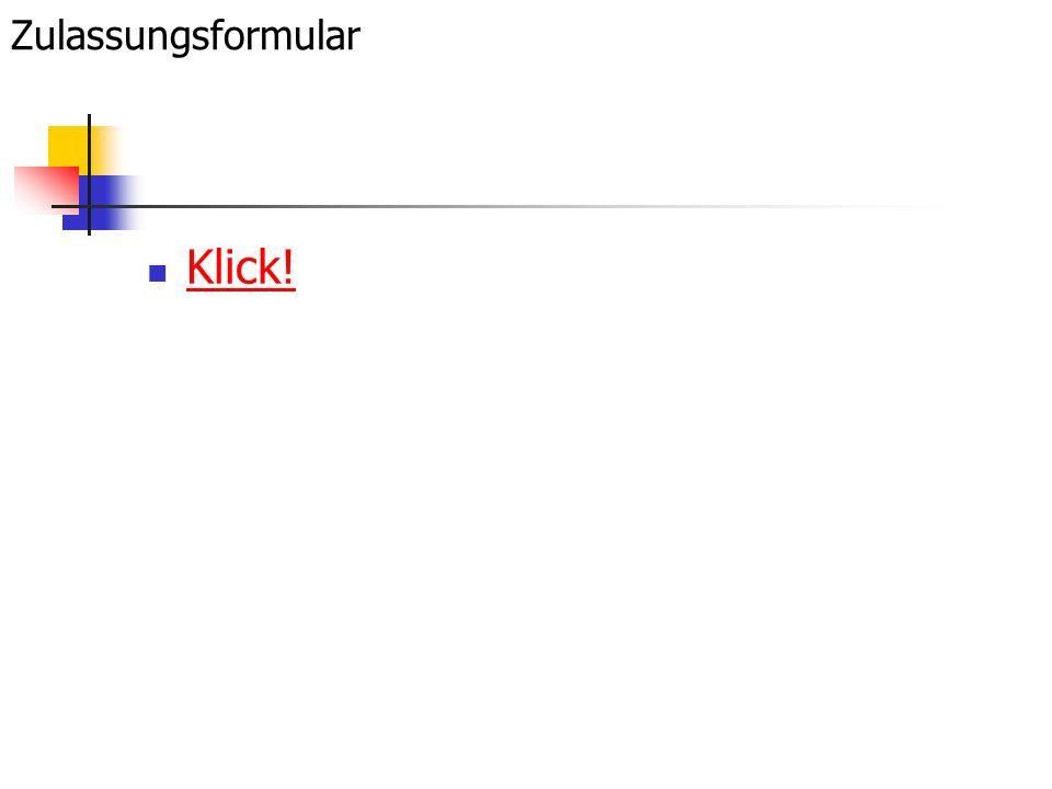 Zulassungsformular Klick!