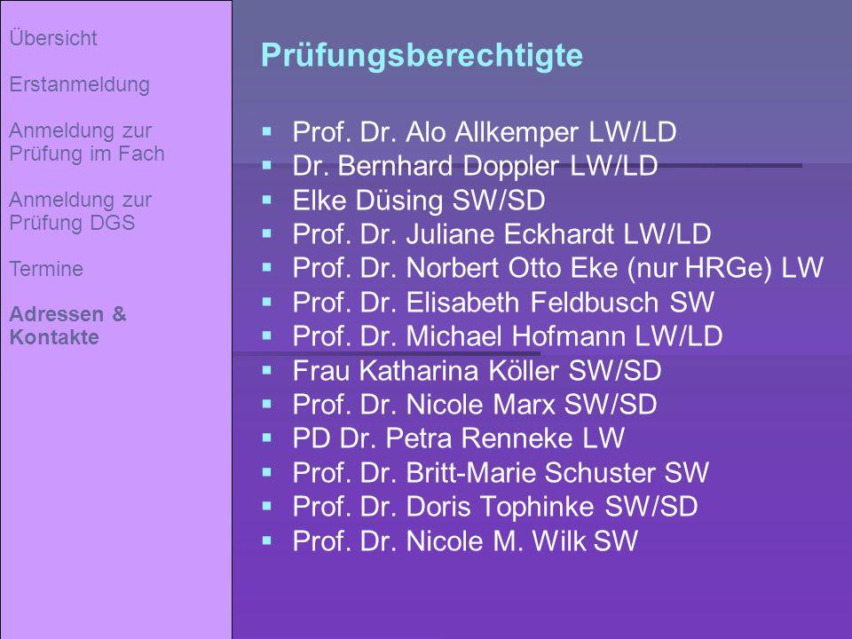 Prüfungsberechtigte Prof. Dr. Alo Allkemper LW/LD Dr. Bernhard Doppler LW/LD Elke Düsing SW/SD Prof. Dr. Juliane Eckhardt LW/LD Prof. Dr. Norbert Otto