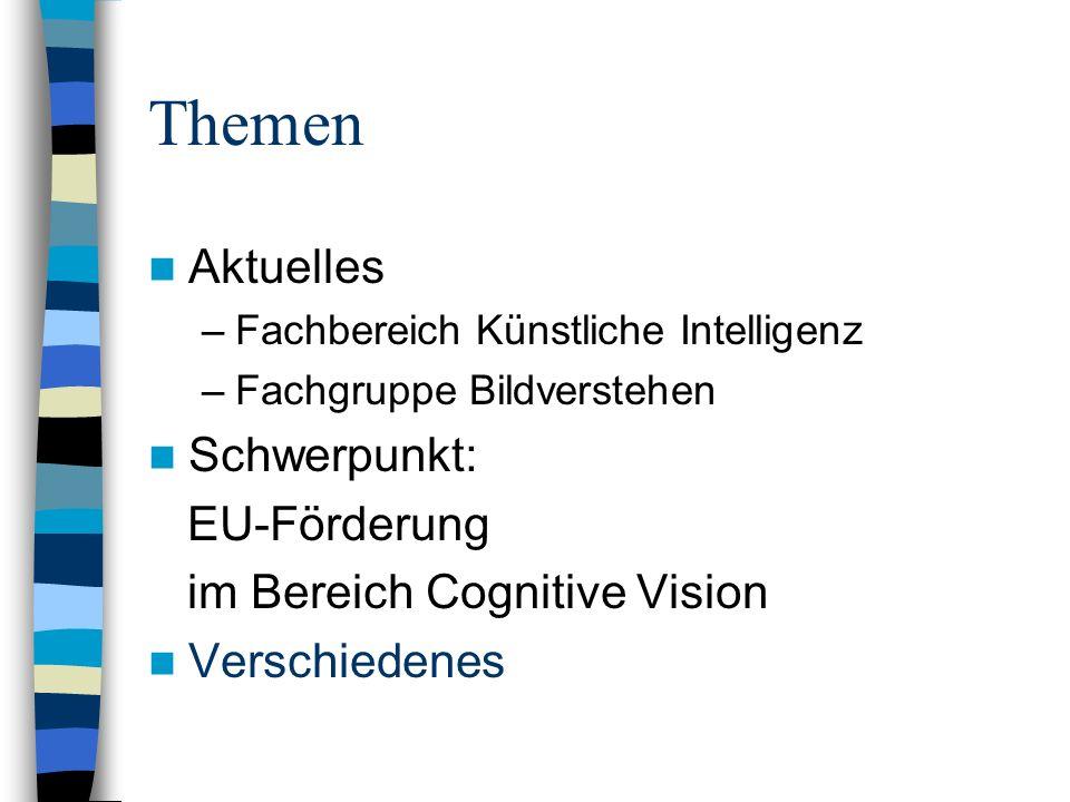 Schwerpunkt Cognitive Vision Projekt CogVis, U Hamburg Prof. B. Neumann Projekt CogVis, MPI Bio. Cybernetics (Tü) C. Wallraven Projekt Vampire, U Biel