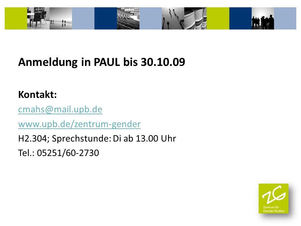 Anmeldung in PAUL bis 30.10.09 Kontakt: cmahs@mail.upb.de www.upb.de/zentrum-gender H2.304; Sprechstunde: Di ab 13.00 Uhr Tel.: 05251/60-2730