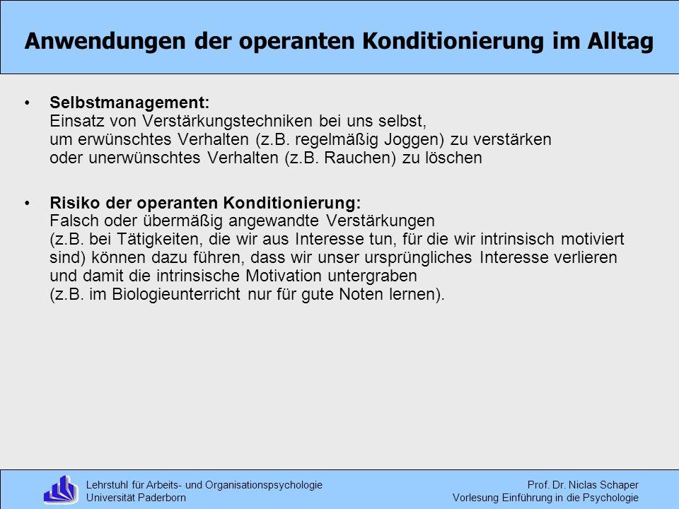 Lehrstuhl für Arbeits- und Organisationspsychologie Universität Paderborn Prof. Dr. Niclas Schaper Vorlesung Einführung in die Psychologie Anwendungen