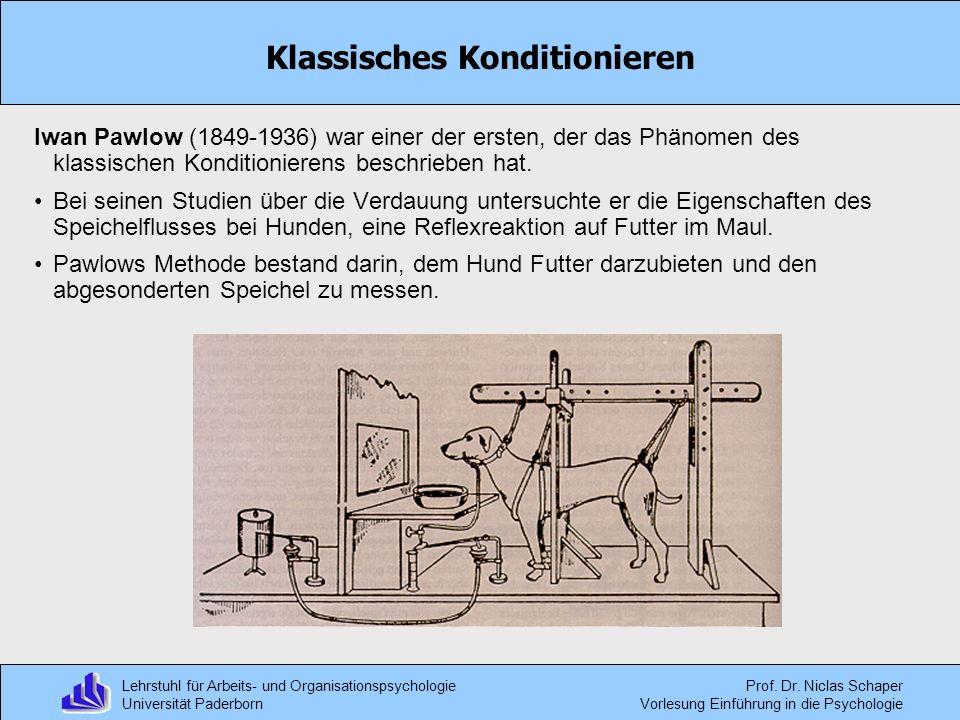 Lehrstuhl für Arbeits- und Organisationspsychologie Universität Paderborn Prof. Dr. Niclas Schaper Vorlesung Einführung in die Psychologie Klassisches