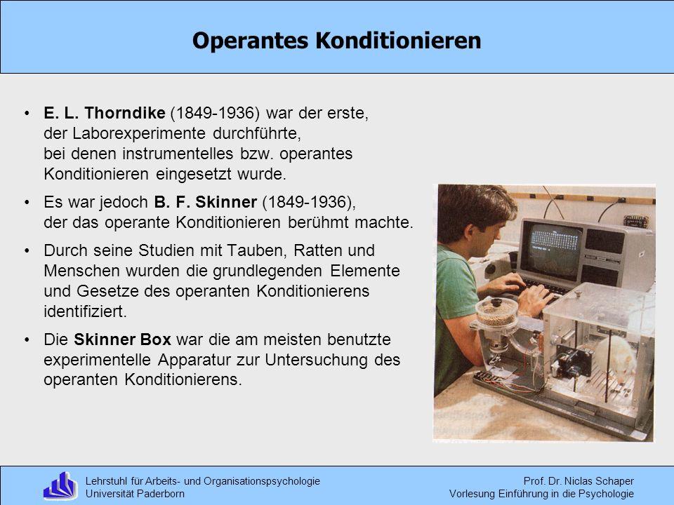 Lehrstuhl für Arbeits- und Organisationspsychologie Universität Paderborn Prof. Dr. Niclas Schaper Vorlesung Einführung in die Psychologie Operantes K
