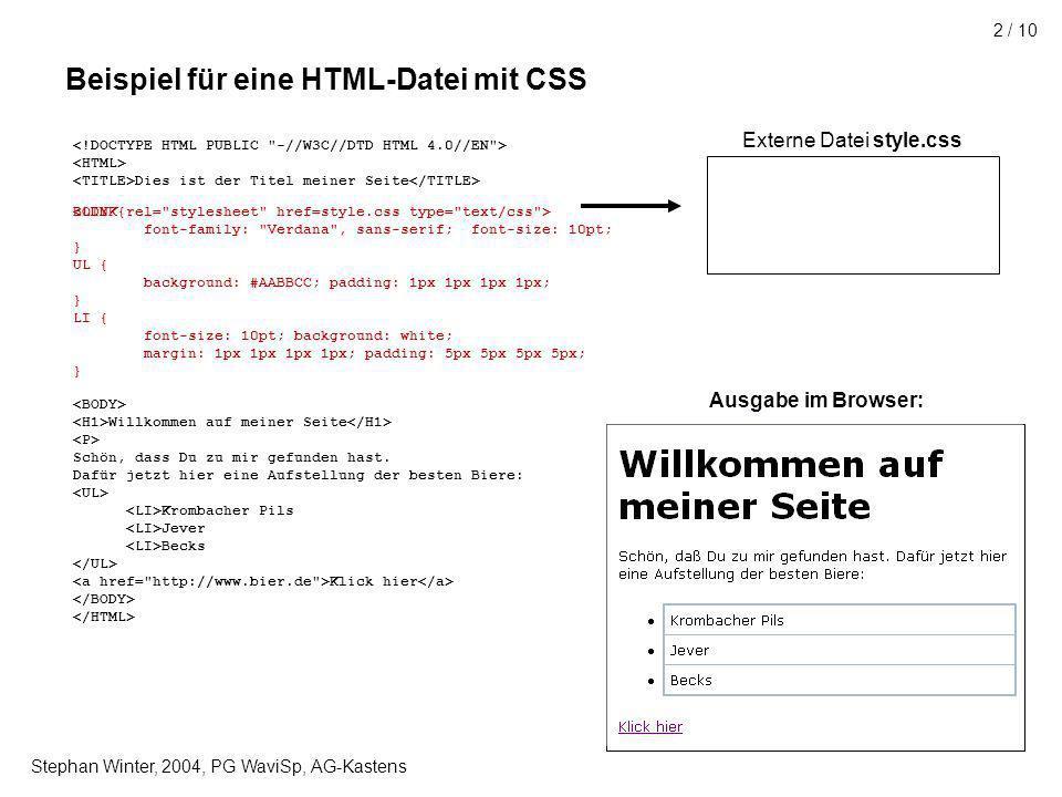 Stephan Winter, 2004, PG WaviSp, AG-Kastens 2 / 10 Beispiel für eine HTML-Datei mit CSS Dies ist der Titel meiner Seite Willkommen auf meiner Seite Schön, dass Du zu mir gefunden hast.