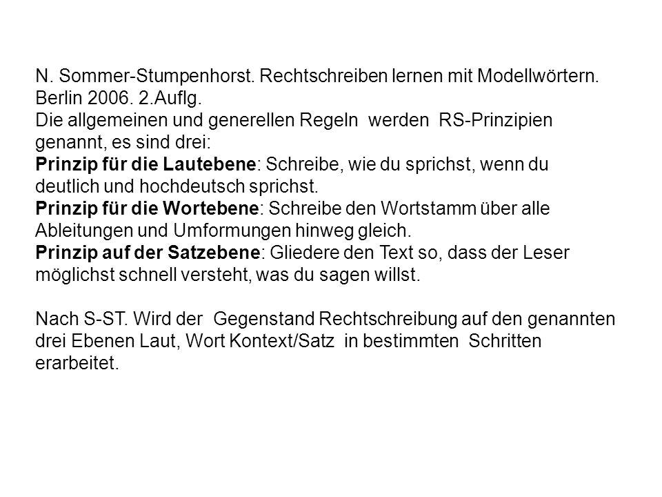 N. Sommer-Stumpenhorst. Rechtschreiben lernen mit Modellwörtern. Berlin 2006. 2.Auflg. Die allgemeinen und generellen Regeln werden RS-Prinzipien gena