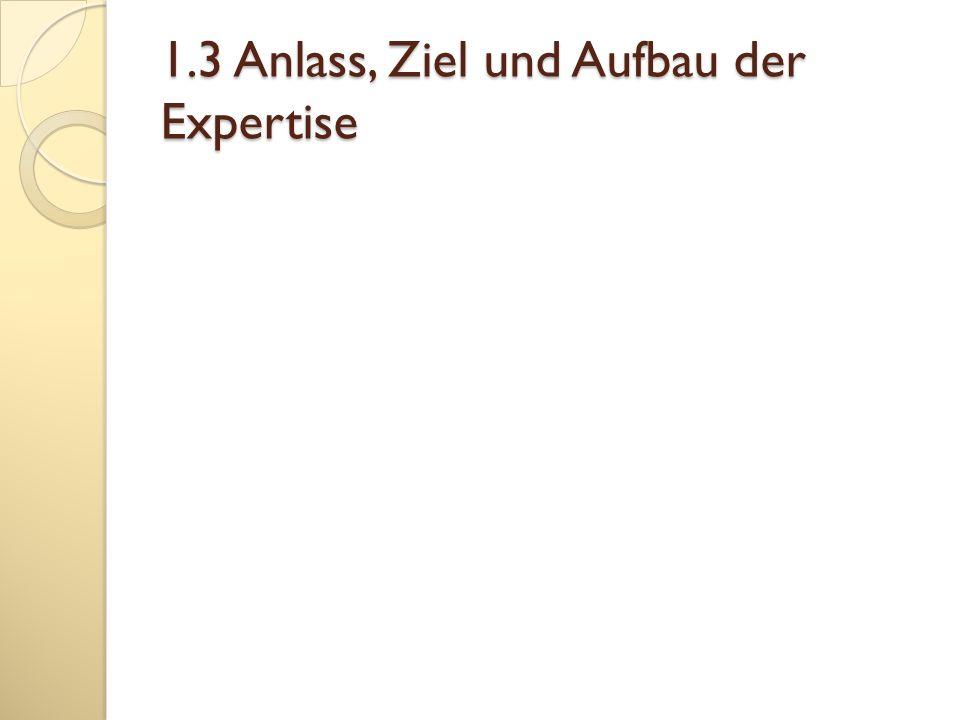 1.3 Anlass, Ziel und Aufbau der Expertise