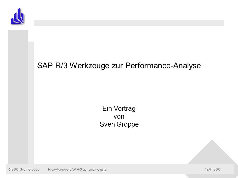© 2000 Sven Groppe19.01.2000Projektgruppe SAP R/3 auf Linux ClusterSeite: 2 Gliederung des Vortrages n Einleitung n Monitore für die technische Analyse vornehmlich auf den Appl.-servern n Monitore für die Applikationsanalyse n Monitore für den Datenbankserver / die Datenbankzugriffe n Die Workload-Analyse