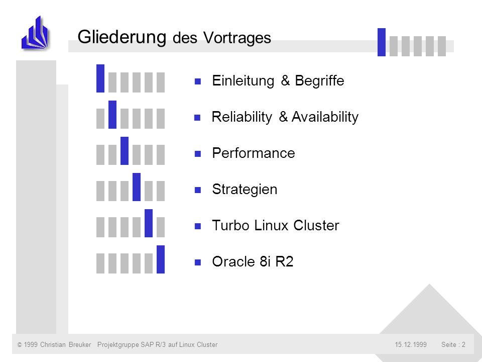 © 1999 Christian Breuker15.12.1999Projektgruppe SAP R/3 auf Linux ClusterSeite : 33 Oracle Failover Feature Quelle:Oracle