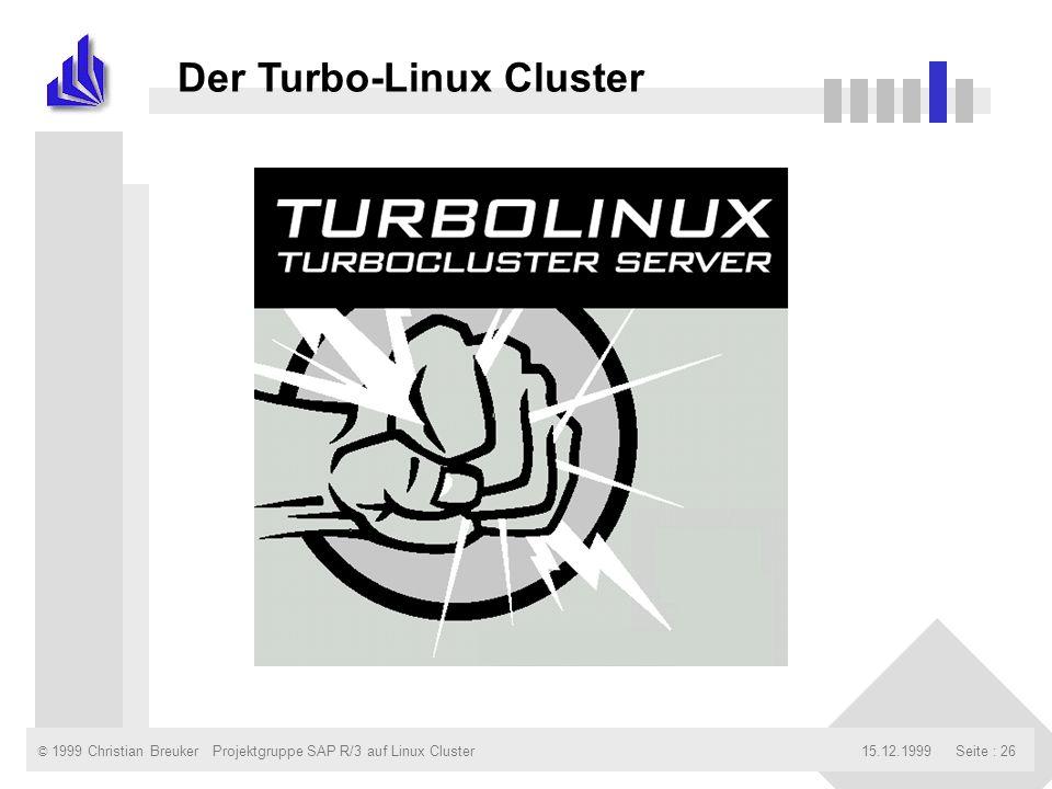 © 1999 Christian Breuker15.12.1999Projektgruppe SAP R/3 auf Linux ClusterSeite : 26 Der Turbo-Linux Cluster