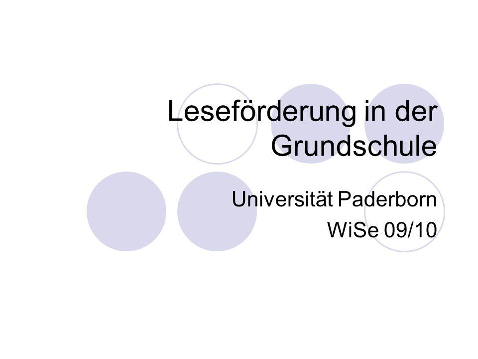 Leseförderung in der Grundschule Universität Paderborn WiSe 09/10