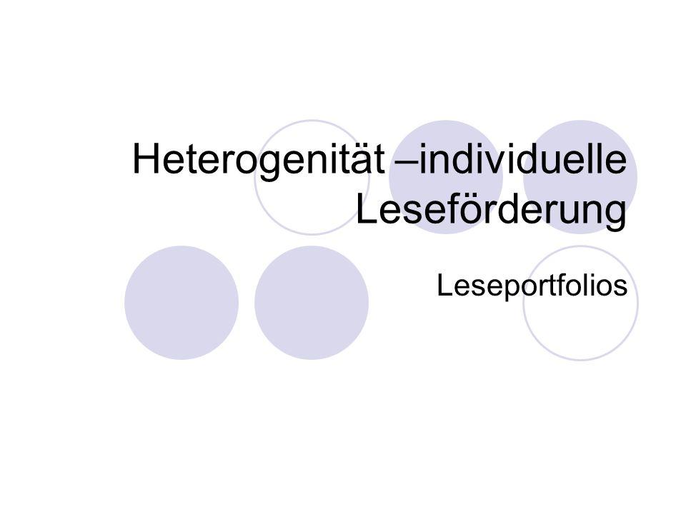 Heterogenität –individuelle Leseförderung Leseportfolios