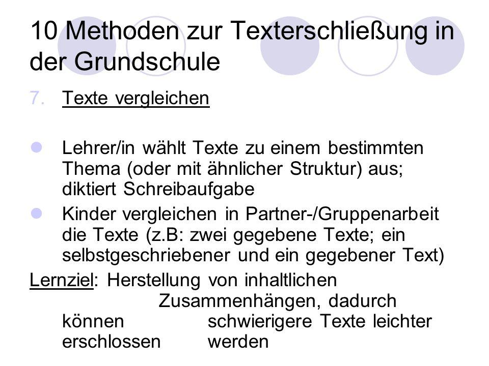 10 Methoden zur Texterschließung in der Grundschule 7.Texte vergleichen Lehrer/in wählt Texte zu einem bestimmten Thema (oder mit ähnlicher Struktur)
