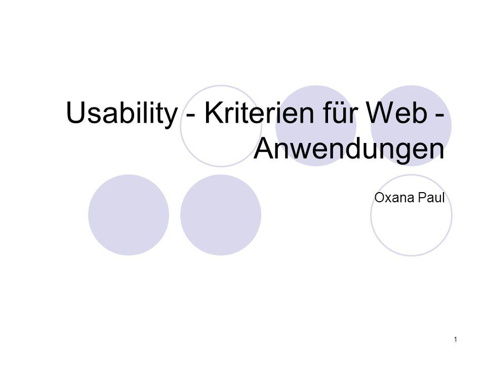 1 Usability - Kriterien für Web - Anwendungen Oxana Paul