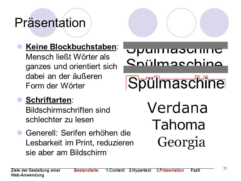 13 Präsentation Keine Blockbuchstaben: Mensch ließt Wörter als ganzes und orientiert sich dabei an der äußeren Form der Wörter Schriftarten: Bildschir