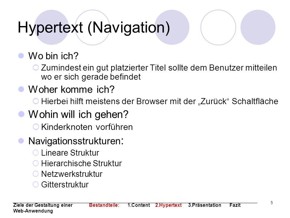5 Hypertext (Navigation) Wo bin ich? Zumindest ein gut platzierter Titel sollte dem Benutzer mitteilen wo er sich gerade befindet Woher komme ich? Hie