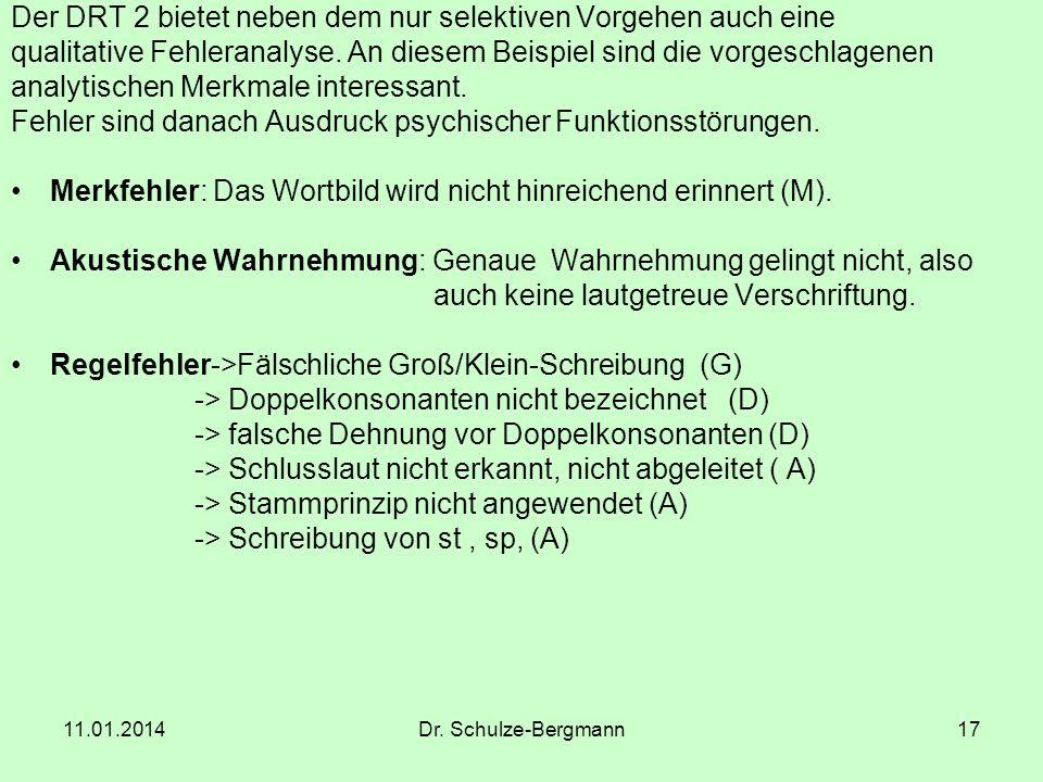 11.01.2014Dr. Schulze-Bergmann17 Der DRT 2 bietet neben dem nur selektiven Vorgehen auch eine qualitative Fehleranalyse. An diesem Beispiel sind die v