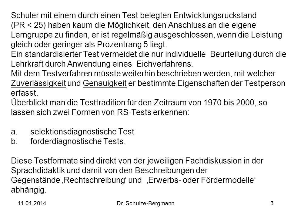 11.01.2014Dr. Schulze-Bergmann3 Schüler mit einem durch einen Test belegten Entwicklungsrückstand (PR < 25) haben kaum die Möglichkeit, den Anschluss