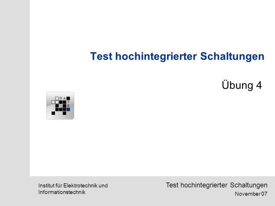 SETS, March 2006Institut für Elektrotechnik und Informationstechnik Test hochintegrierter Schaltungen November 07 Test hochintegrierter Schaltungen Übung 4