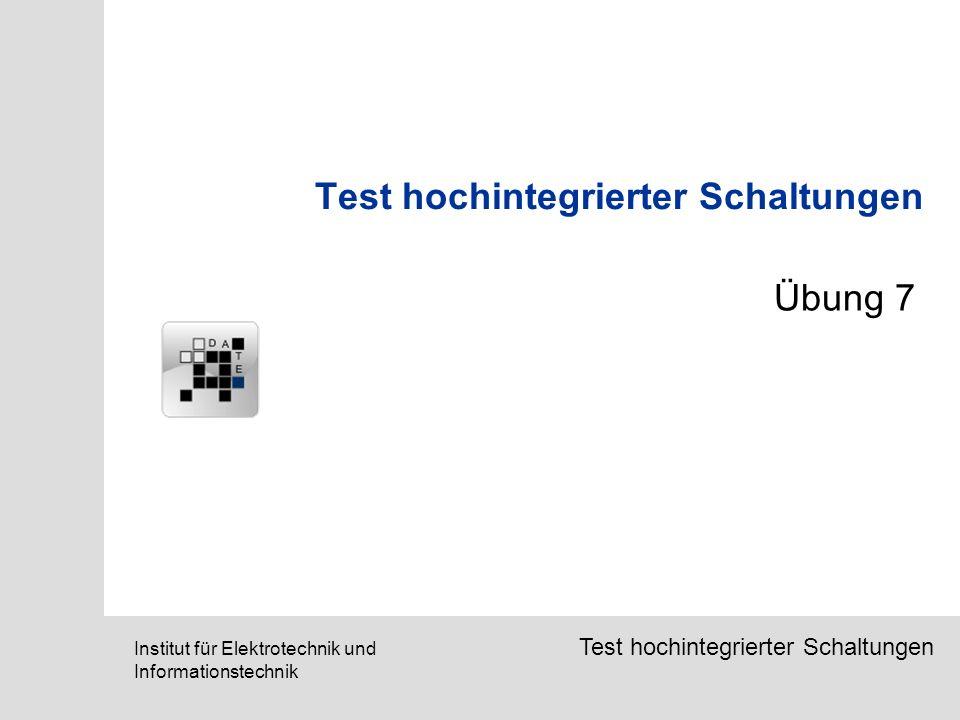 SETS, March 2006Institut für Elektrotechnik und Informationstechnik Test hochintegrierter Schaltungen Übung 7
