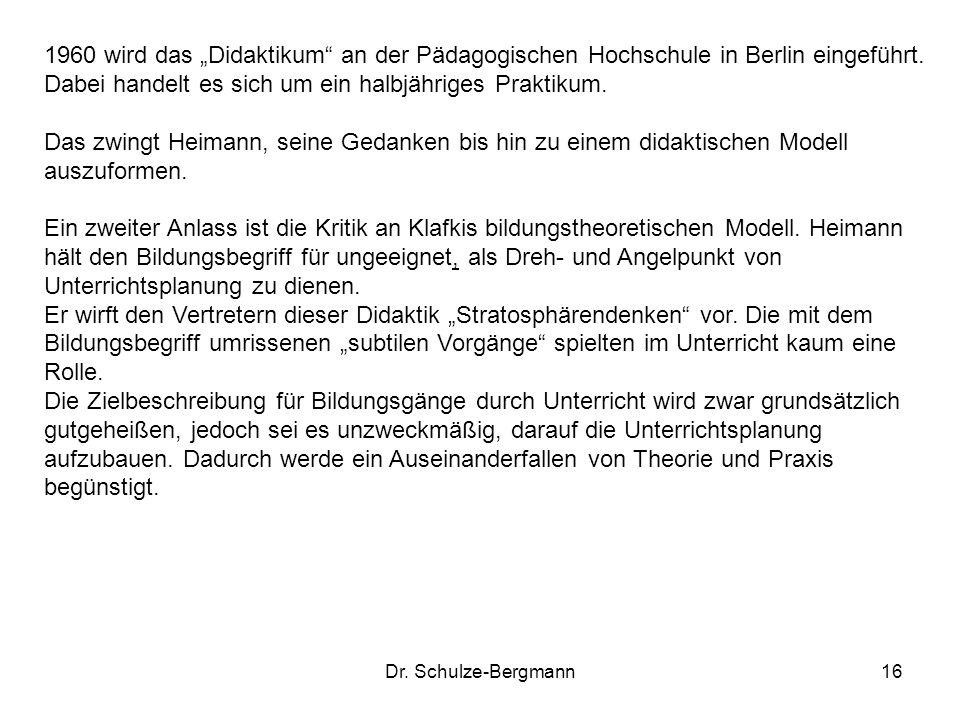 Dr. Schulze-Bergmann16 1960 wird das Didaktikum an der Pädagogischen Hochschule in Berlin eingeführt. Dabei handelt es sich um ein halbjähriges Prakti