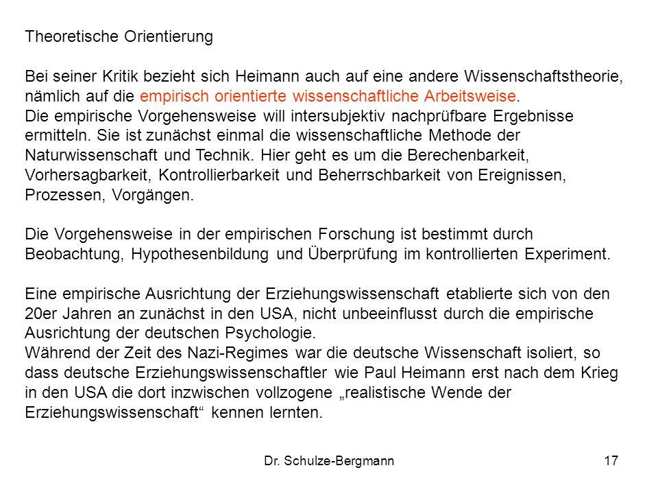 Dr. Schulze-Bergmann17 Theoretische Orientierung Bei seiner Kritik bezieht sich Heimann auch auf eine andere Wissenschaftstheorie, nämlich auf die emp