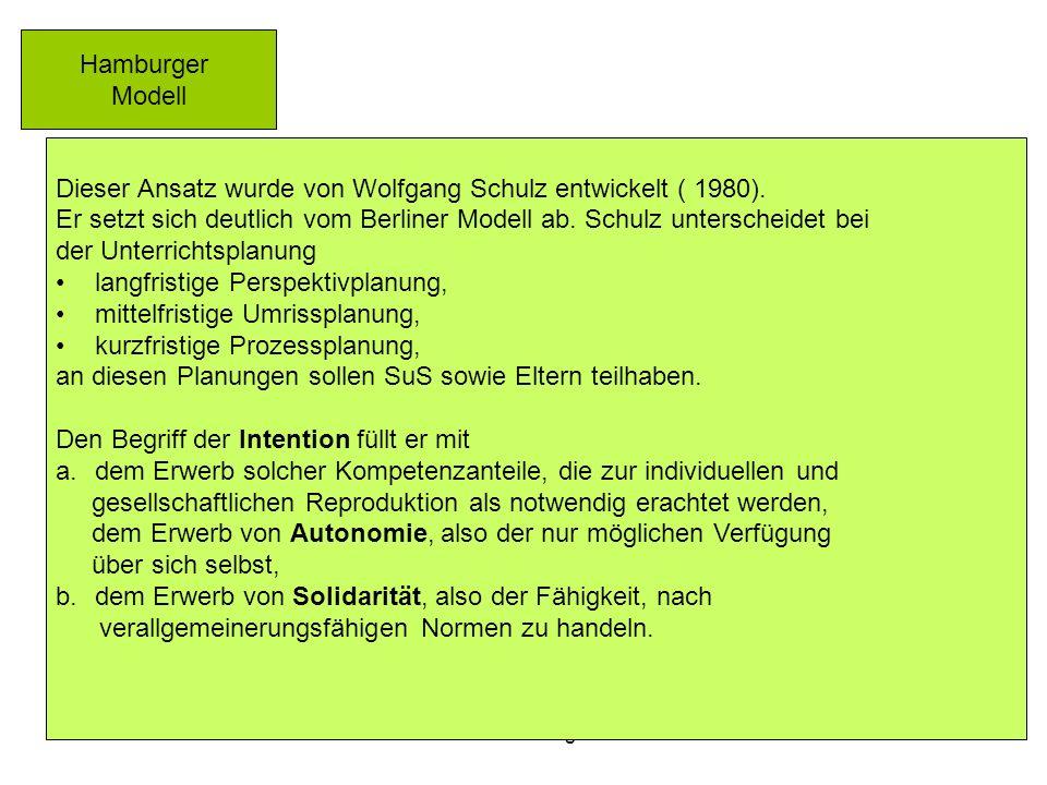 Dr. Schulze-Bergmann25 Hamburger Modell Dieser Ansatz wurde von Wolfgang Schulz entwickelt ( 1980). Er setzt sich deutlich vom Berliner Modell ab. Sch