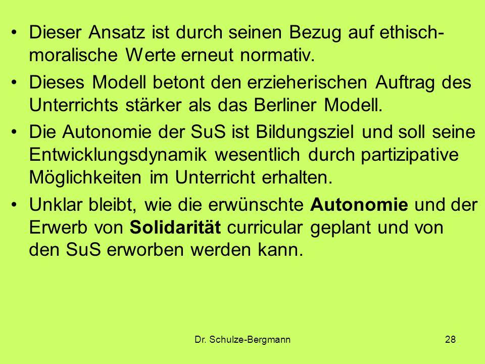 Dr. Schulze-Bergmann28 Dieser Ansatz ist durch seinen Bezug auf ethisch- moralische Werte erneut normativ. Dieses Modell betont den erzieherischen Auf