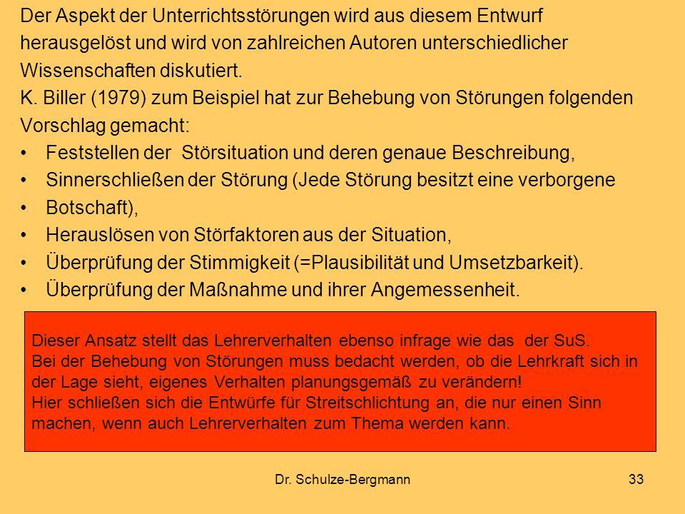 Dr. Schulze-Bergmann33 Der Aspekt der Unterrichtsstörungen wird aus diesem Entwurf herausgelöst und wird von zahlreichen Autoren unterschiedlicher Wis