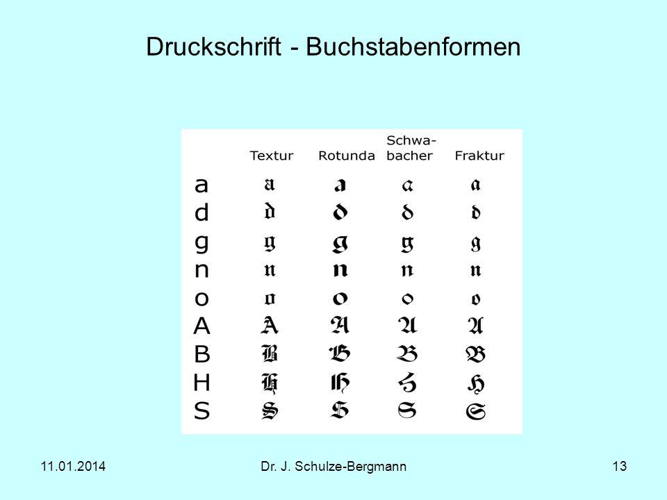11.01.2014Dr. J. Schulze-Bergmann13 Druckschrift - Buchstabenformen