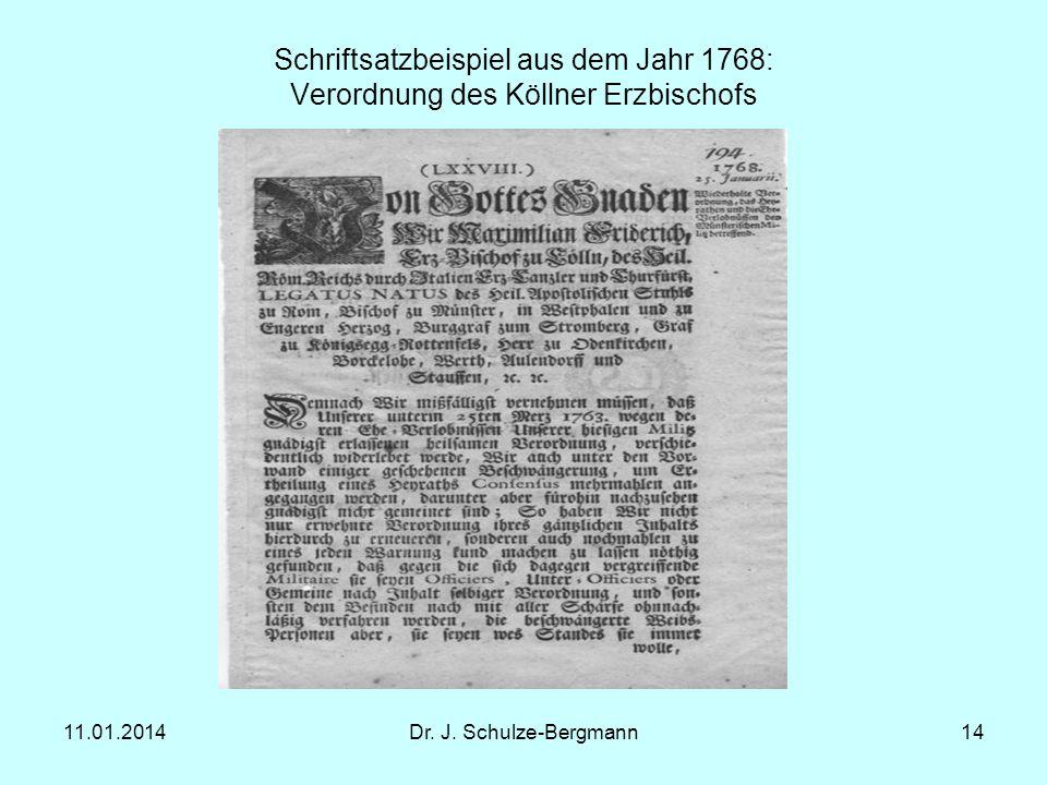 11.01.2014Dr. J. Schulze-Bergmann14 Schriftsatzbeispiel aus dem Jahr 1768: Verordnung des Köllner Erzbischofs