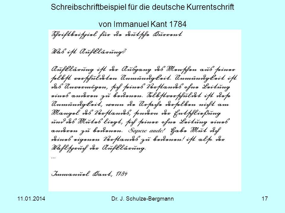11.01.2014Dr. J. Schulze-Bergmann17 Schreibschriftbeispiel für die deutsche Kurrentschrift von Immanuel Kant 1784